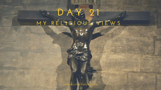 Day 21: My Religious Views