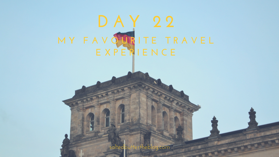 Day 22: My Favourite Travel Experience