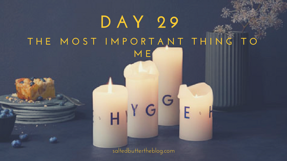 Day 29: The Most Important Thing to Me